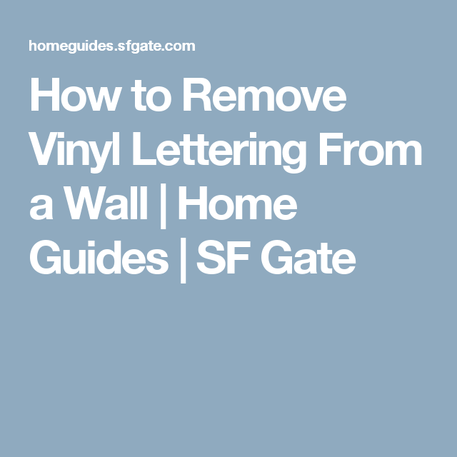How To Remove Vinyl Lettering From A Wall Vinyl