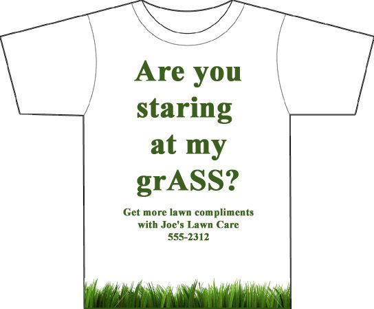 7e9395f1865b Lawn care t-shirt idea that will get attention. | Lawn Care ...