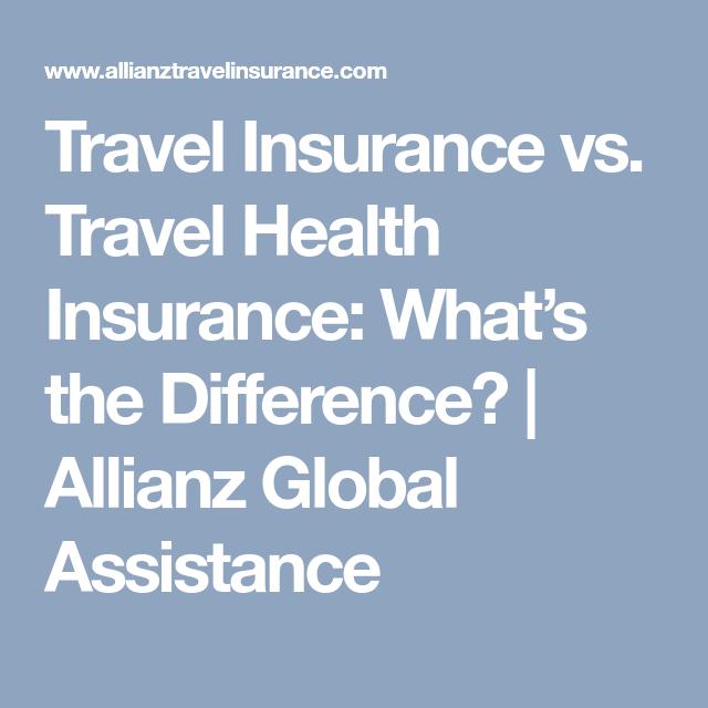 Travel Insurance Vs Travel Health Insurance What S The