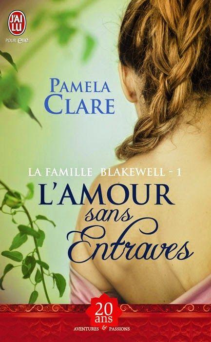 La Chronique des Passions: La Famille Blakewell, Tome 1 : L'amour sans entrav...
