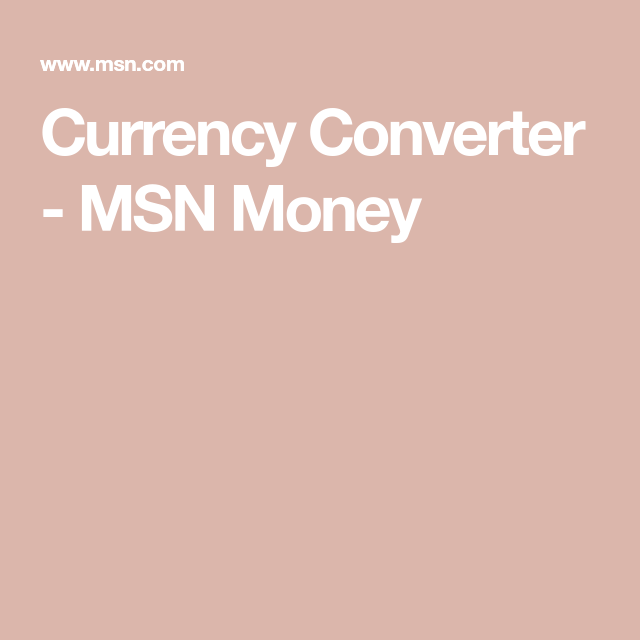 Currency Converter - MSN Money | Converter | Currency converter, Gbp