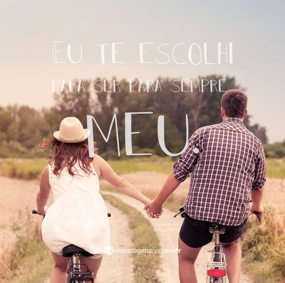 Eu te escolhi! #mensagenscomamor #frases #pensamentos #reflexões #casais #relacionamentos #amor #sentimentos #declarações