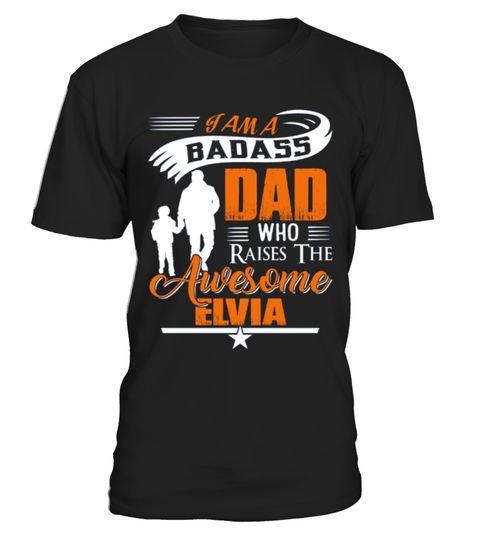 YOGA T-SHIRT Badass Dad Who Raise Elvia