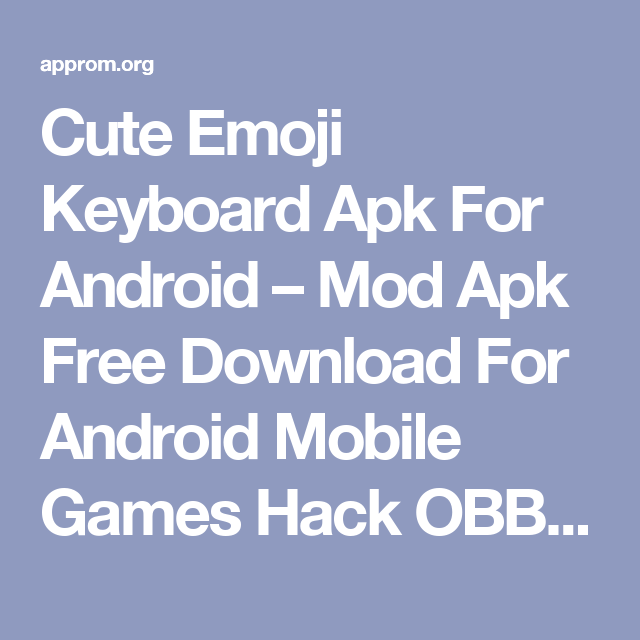 Cute Emoji Keyboard Apk For Android – Mod Apk Free Download