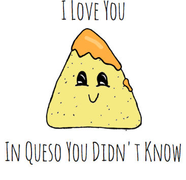 You Are The Chips To My Queso Nacho Queso Pun Card - Puns - Play On Words - Love & Anniversary