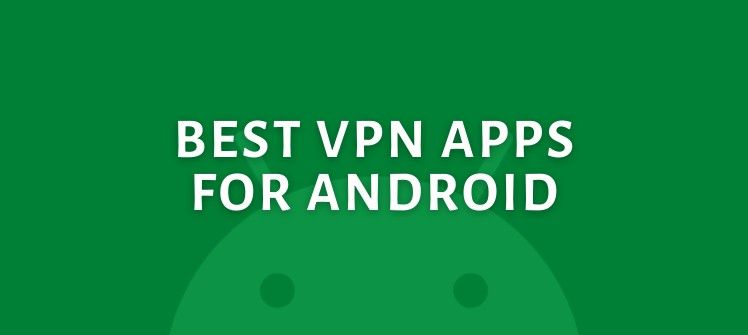 1a9710b46810cc84445ba284bd2eba95 - What's The Best Vpn App For Android
