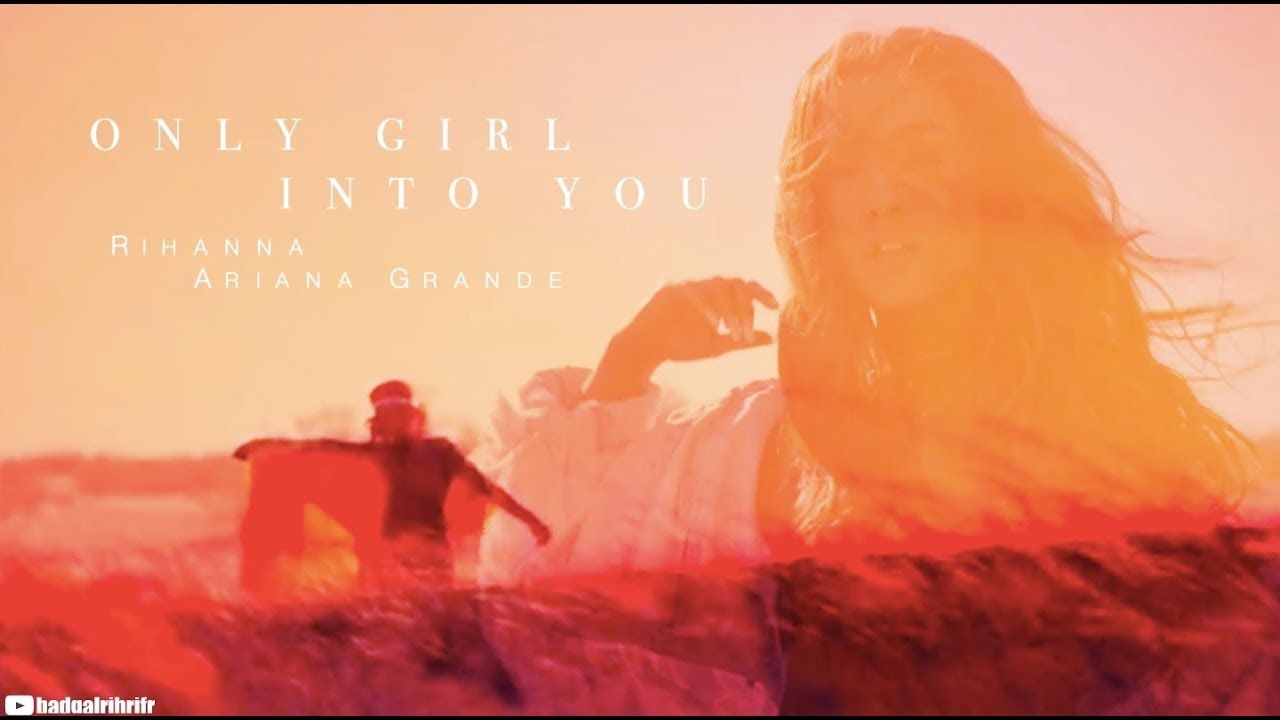 Rihanna Only Girl Into You Feat Ariana Grande Mashup Music