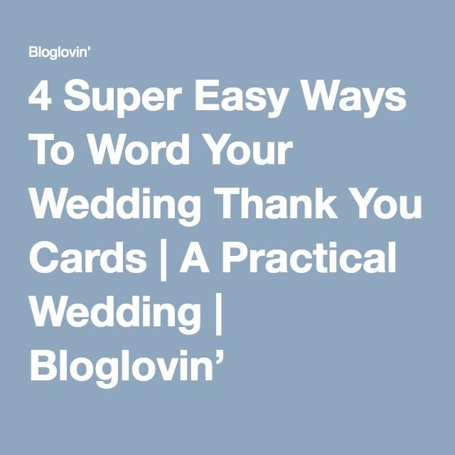 A Practical Wedding Real Weddings: 4 Super Easy Ways To Word Your Wedding Thank You Cards (A