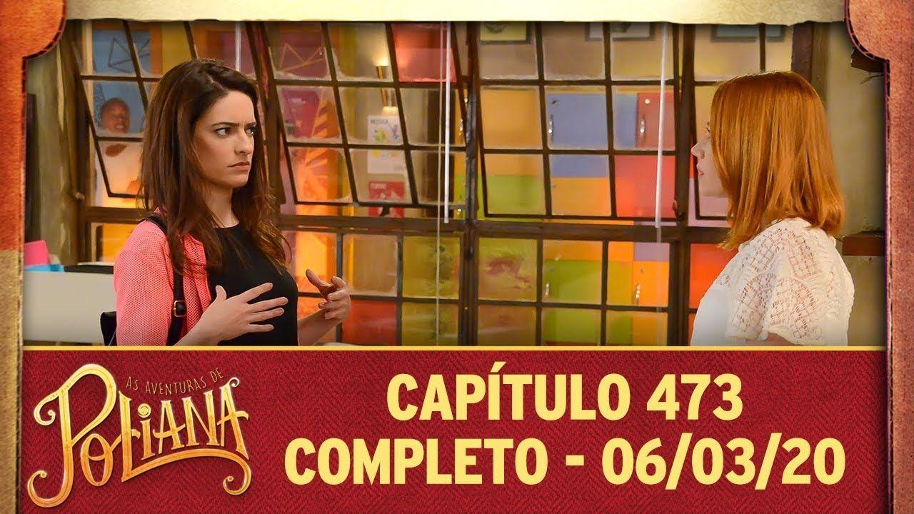 As Aventuras De Poliana Capitulo 473 06 03 20 Completo