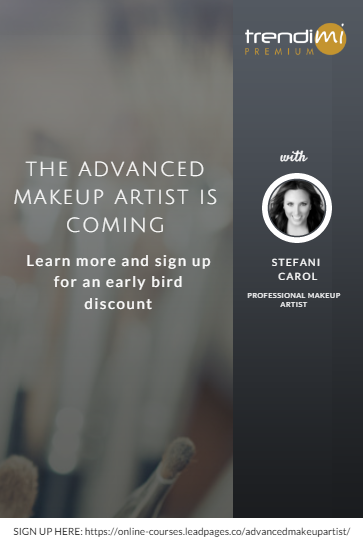Click this link to learn more about the Advance Makeup Artist course and lock your early bird discount: http://premium.trendimi.com/wlmuacourse