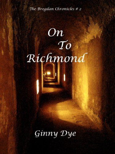 On To Richmond # 2 In The Bregdan Chronicles Historical Romance