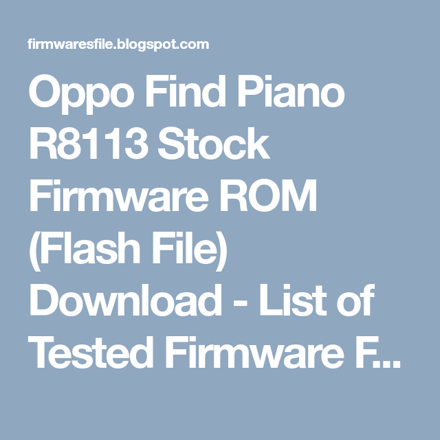 Oppo Find Piano R8113 Stock Firmware ROM (Flash File) Download