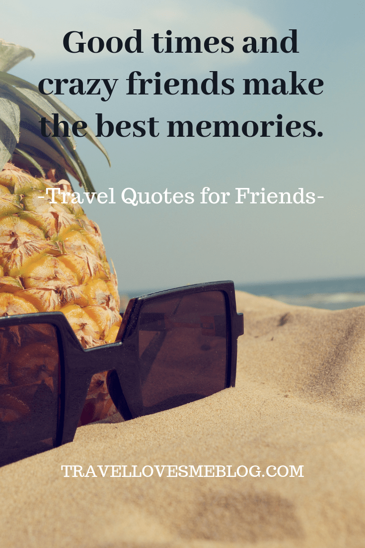 10 Travel Quotes For Friends Travellovesme Friends Quotes Travel Quotes Friends Travel