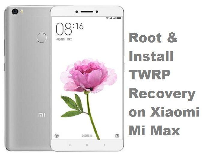 Xiaomi Mi Max Root And Install Twrp Recovery Miui 8