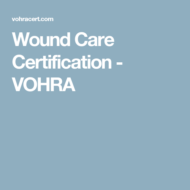 Wound Care Certification Vohra Wound Care Consulting Pinterest