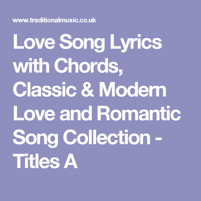 Love Song Lyrics With Chords Classic Modern Love And Romantic