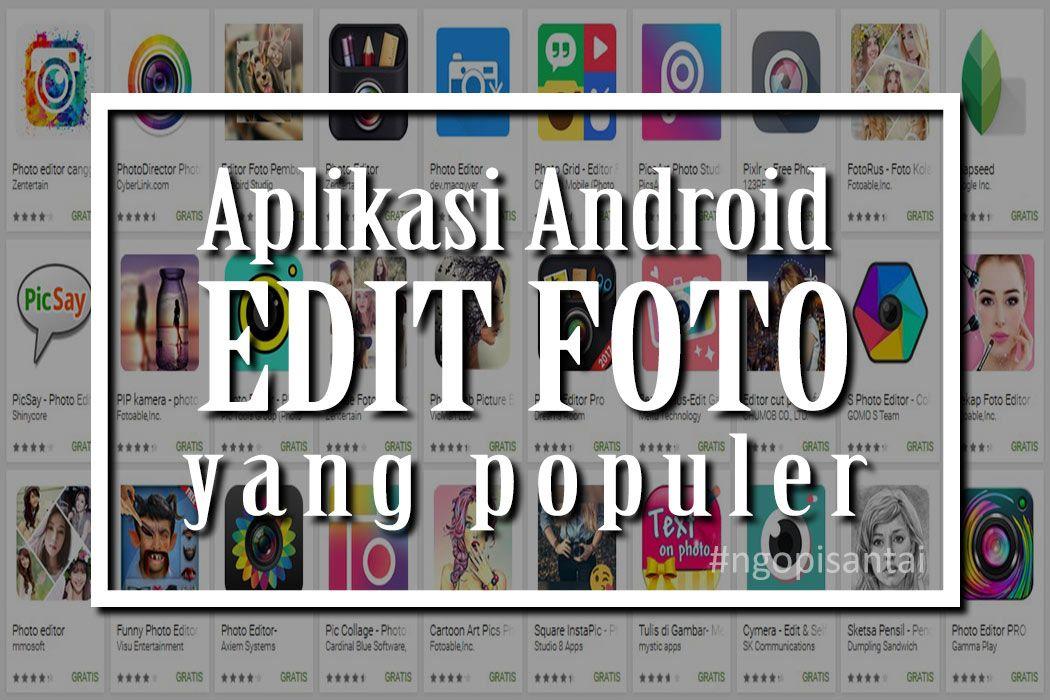 Aplikasi Edit Foto Android Populer dan Gratis Aplikasi
