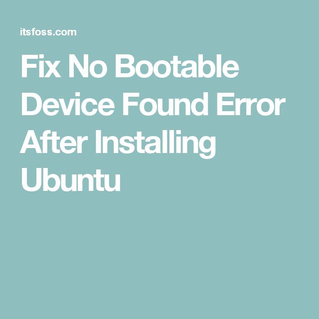 Fix No Bootable Device Found Error After Installing Ubuntu