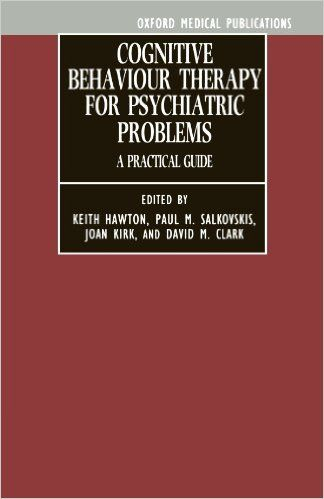 Cognitive Behaviour Therapy for Psychiatric Problems: A Practical Guide (Oxford…