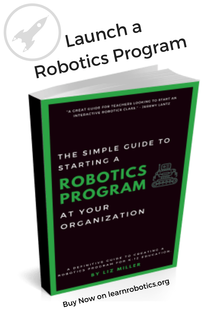 Simple Guide To Starting A Robotics Program Best Of Learn Robotics