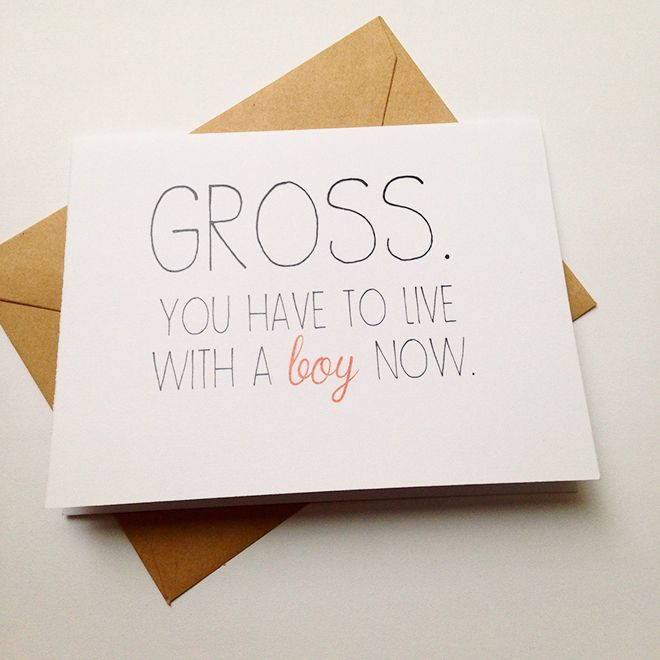 Gross. You have to live with a boy now. Funny card for the bride-to-be.