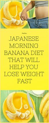 Japanese Morning Banana Diet That Will Help You Lose Weight Fast  This banana di…