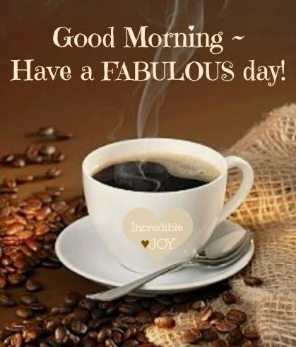 Good Morning Via Www Facebook Com Incrediblejoy With Images