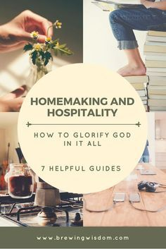 Homemaking and Hospitality How to Glorify God in it All – Brewing Wisdom Gallery