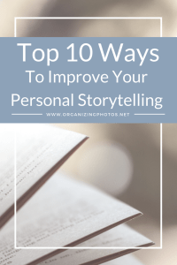 Top 10 ways to improve your personal storytelling