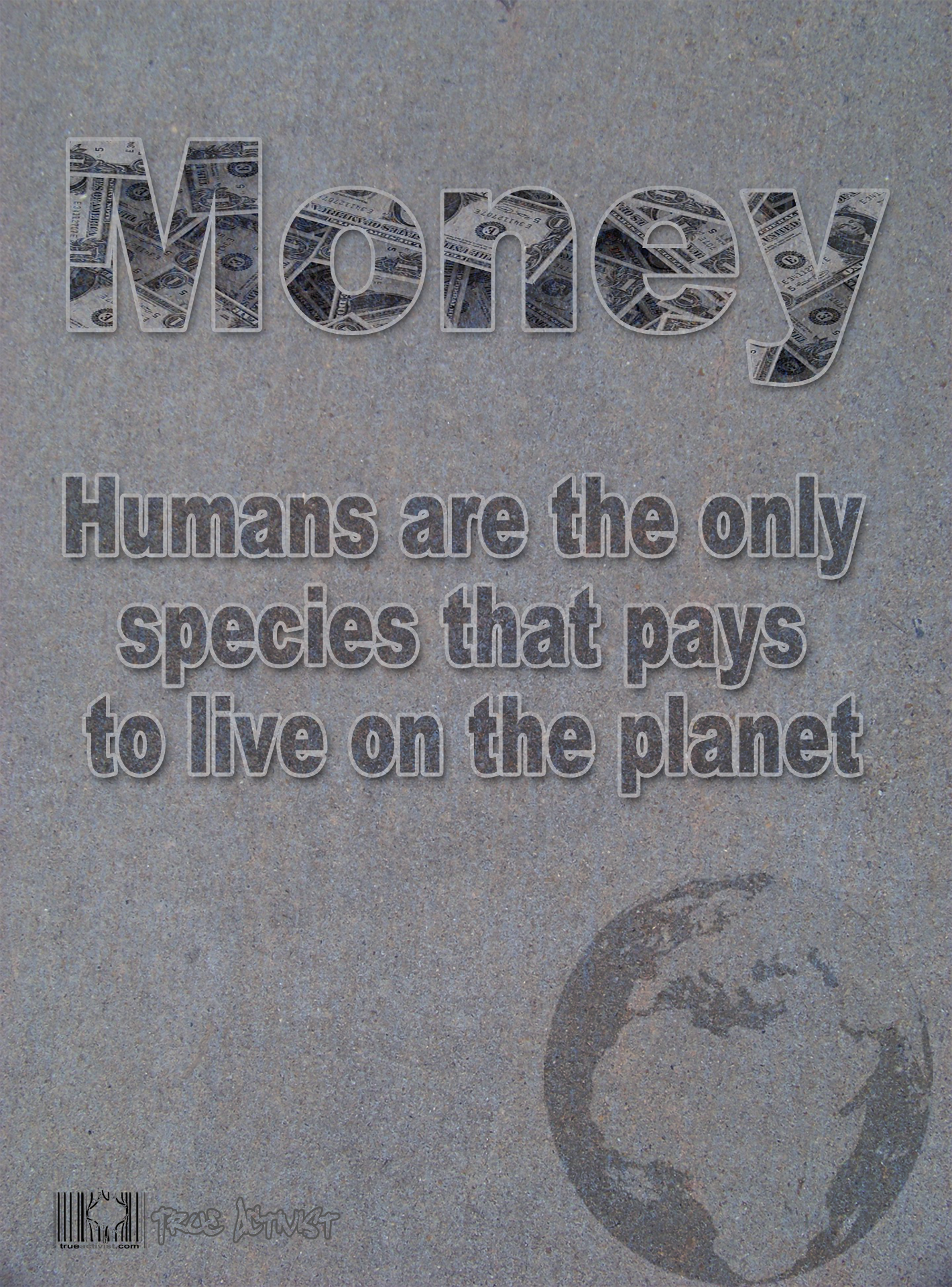 Humans are the only species that pays to live on the