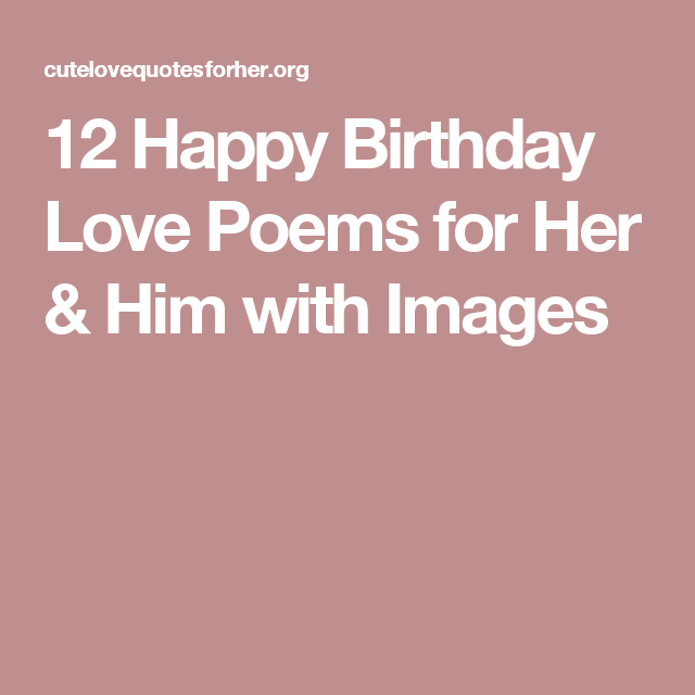 12 Happy Birthday Love Poems for Her & Him with Images | Love ...