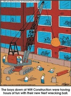 Wrecking Ball Construction Humor Laughing So Hard Interior Design Jokes