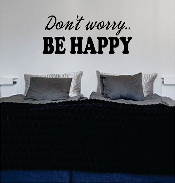 """Don't Worry Be Happy The latest in home decorating. Beautiful wall vinyl decals, that are simple to apply, are a great accent piece for any room, come in an array of colors, and are a cheap alternative to a custom paint job.Default color is blackMEASUREMENTS: 28"""" x 12"""" About Our Wall Decals:* Each decal is made of high quality, self-adhesive and waterproof vinyl.* Our vinyl is rated to last 7 years outdoors and even longer indoors.* Decals can be applied to any clean, smooth and flat surface. Pu"""