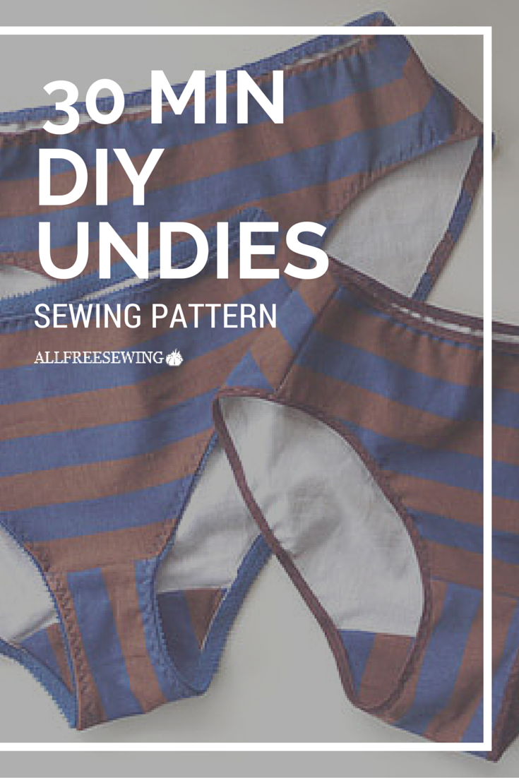 30 minute diy undies - buying your own underwear can be super