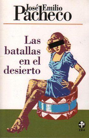 Book Review Las Batallas En El Desierto By Jose Emilio Pacheco Batallas Jose Emilio Pacheco Las Batallas Del Desierto