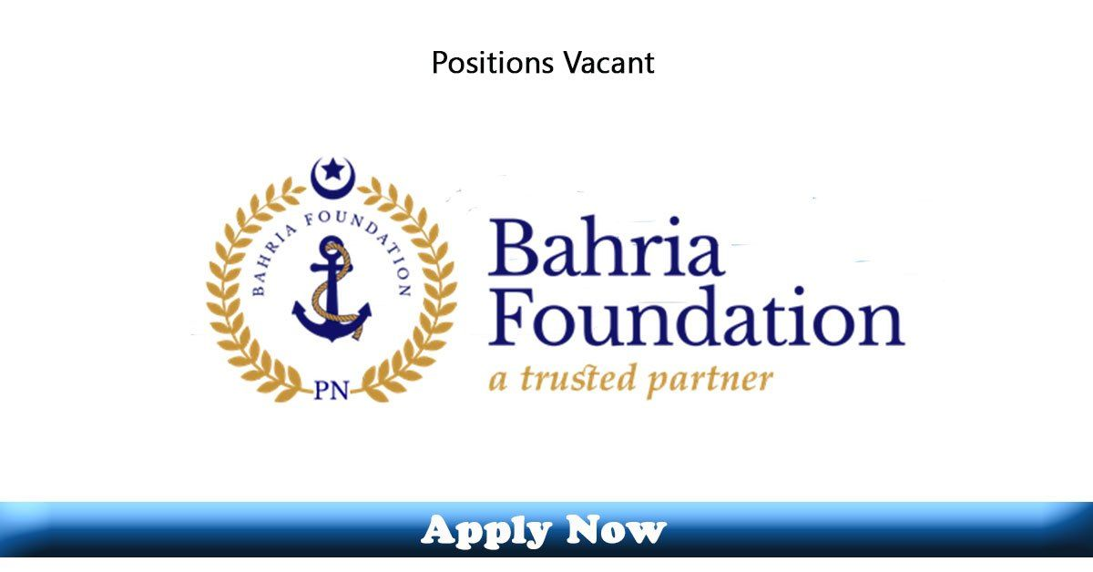 Jobs In Bahria Foundation Center Lahore 2020 Apply Now Latest Jobs In Pakistan In 2020 Latest Jobs In Pakistan Jobs In Pakistan How To Apply