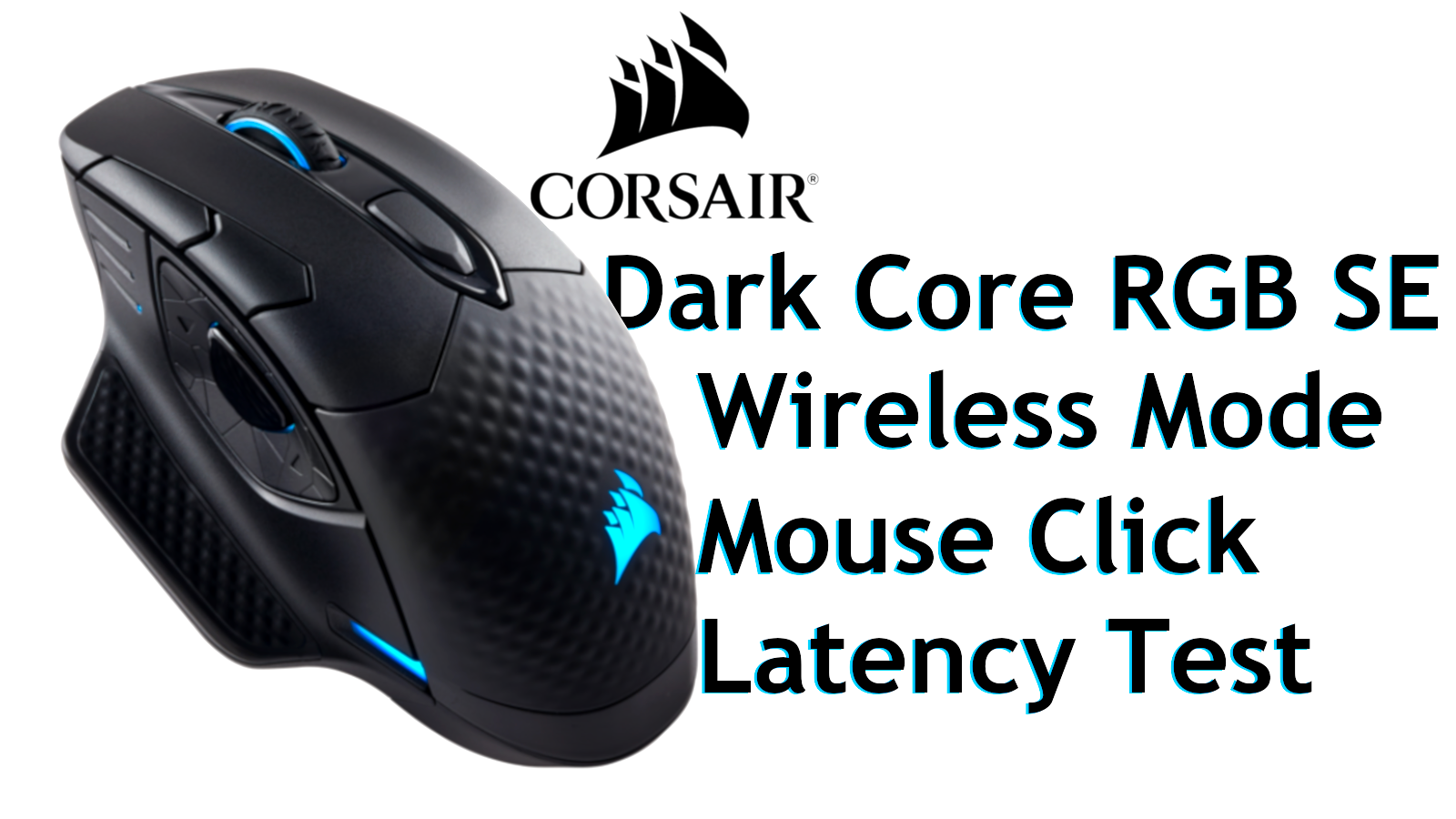 Corsair Dark Core RGB SE Wireless Gaming Mouse Lag (Latency