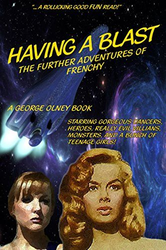 FRENCHY II : Having a Blast by George Olney http://www.amazon.com/dp/B00VVGN6US/ref=cm_sw_r_pi_dp_hEJ1vb16GACR4