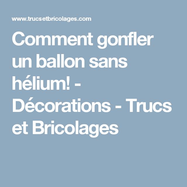 Comment gonfler un ballon sans hélium! - Décorations - Trucs et Bricolages