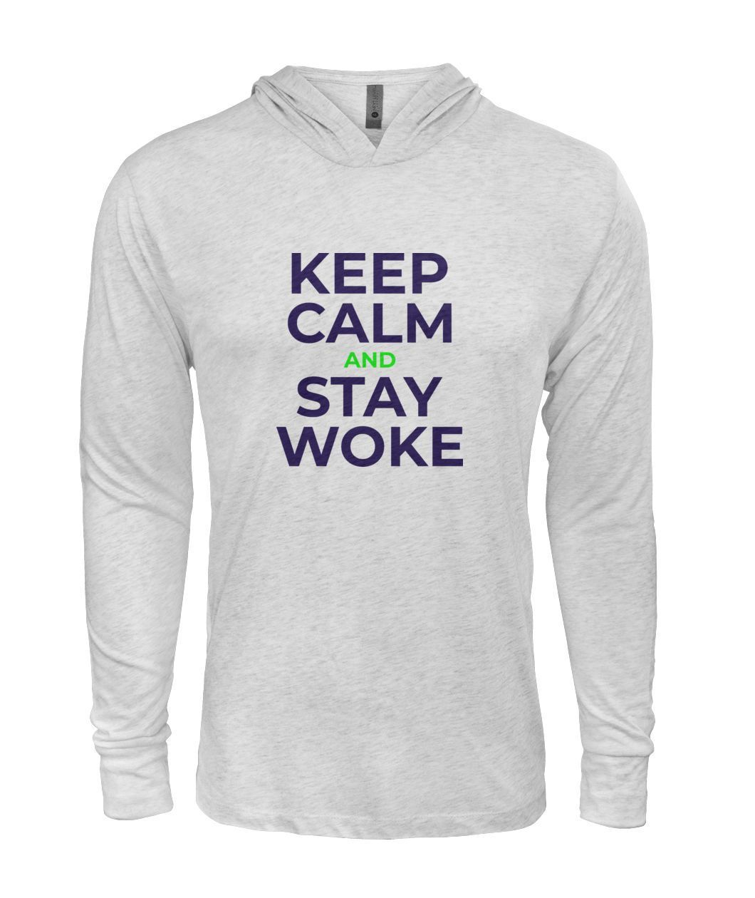 Keep Calm And Stay Woke Design Collection Hooded Long Sleeve