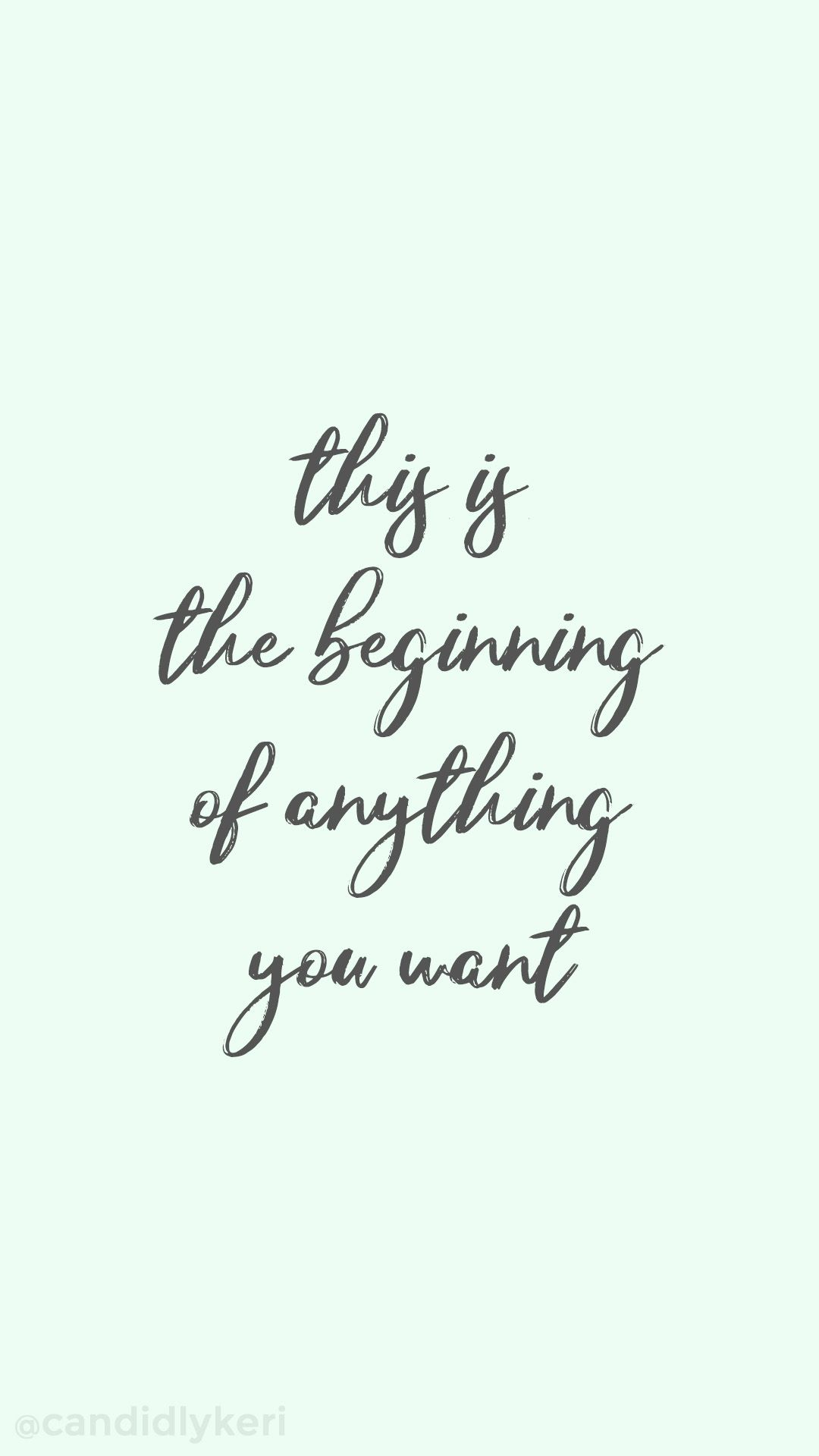 This Is The Beginning Of Anything You Want Inspirational Motivational Quote Typography Backgro Ipad Wallpaper Quotes Wallpaper Iphone Quotes Wallpaper Quotes
