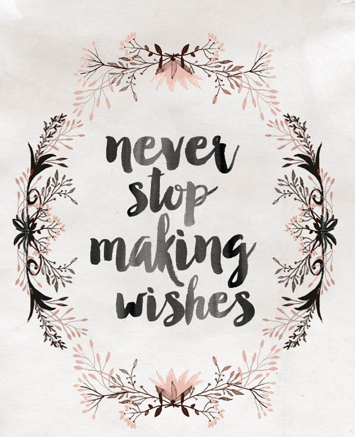 Never Stop Making Wishes Inspiration Wish Quotes Quotes Wish