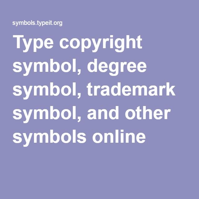 Type Copyright Symbol Degree Symbol Trademark Symbol And Other