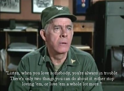 Wisdom From Col Potter Tv Quotes When You Love Somebody Mash 4077