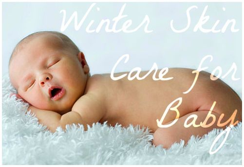 5 Ways To Keep Baby S Skin Healthy This Winter Winter Skin Care Baby Skin Care Baby Skin