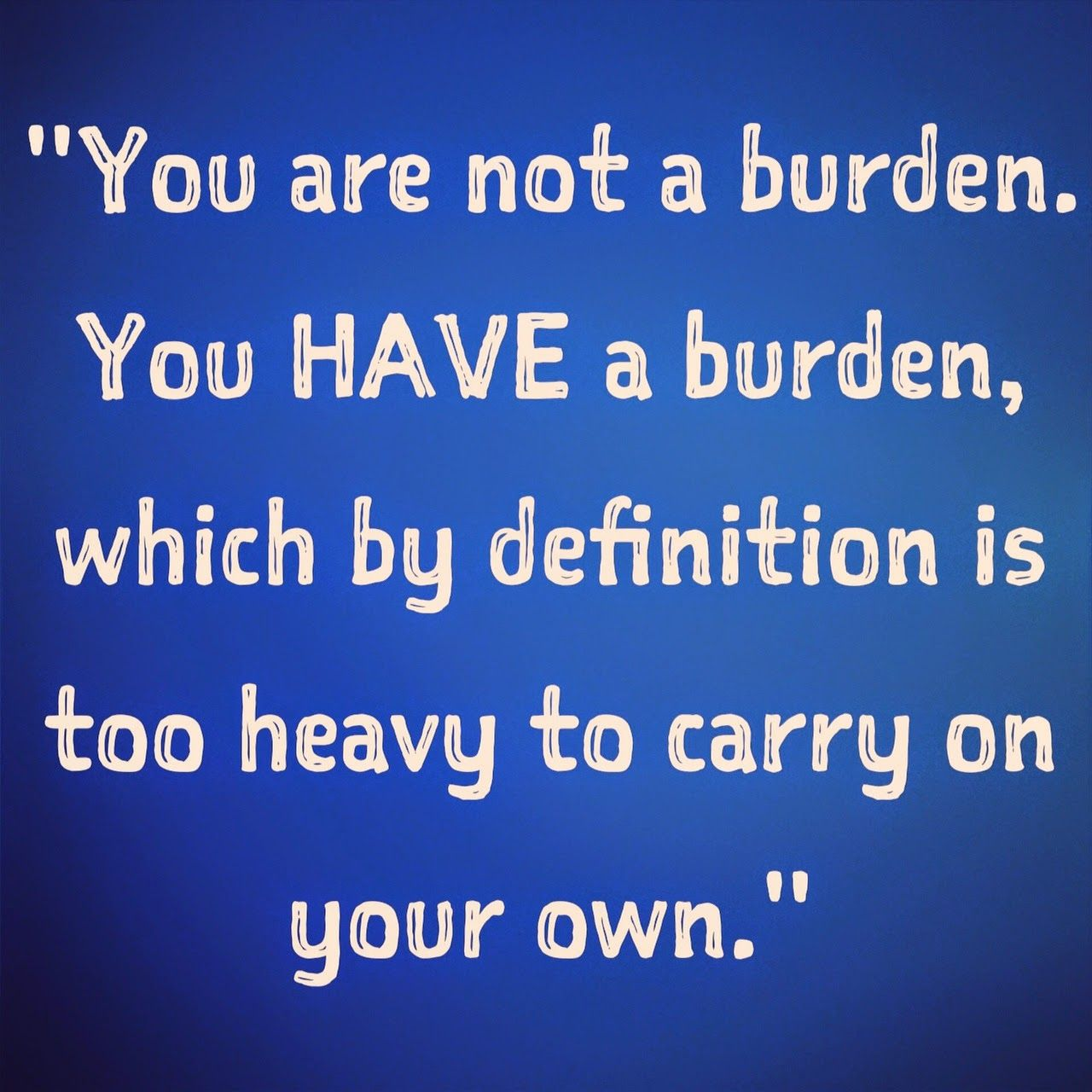Chronic Pain Quotes ❤❤ I Will Always Be Here With You To Carry Your Burden When You