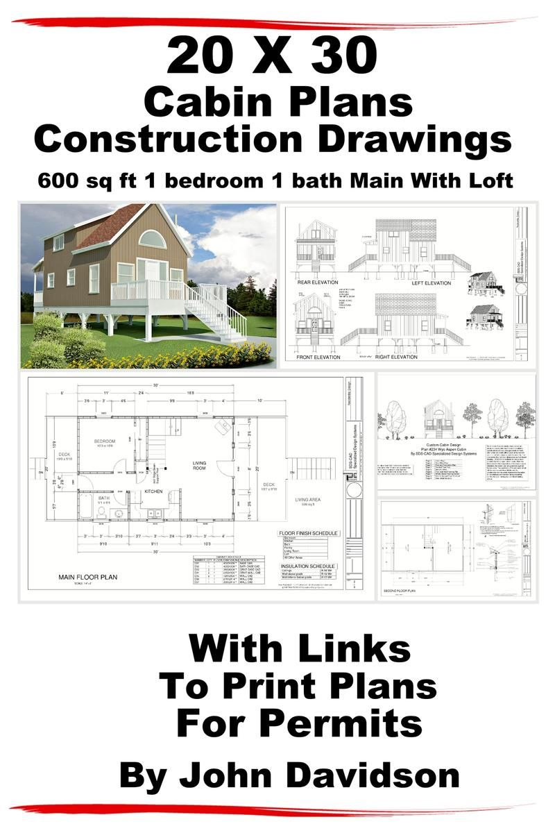 20 X 30 Cabin Plans Blueprints Construction Drawings 600 Sq Ft 1 Bedroom 1 Bath Main With Loft Ebook By John Davidson Rakuten Kobo Cabin Plans Blueprint Construction Cabin Plans With Loft