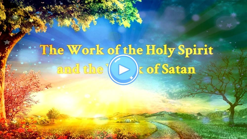 Work of the Holy Spirit and the Work of Satan How do you grasp the specifics in spirit How does the Holy Spirit work in man How does Satan work in man How do evil spirits...