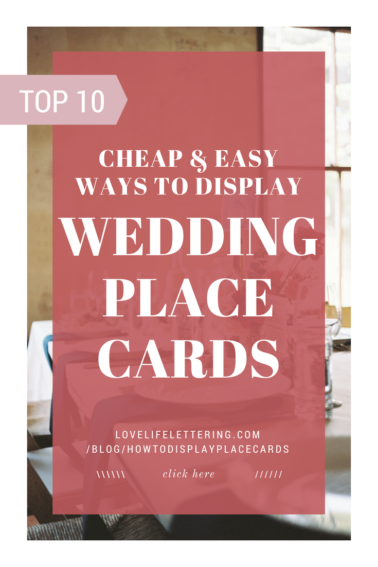 The 10 Best Ways to Display Wedding Place Cards | Best Day Ever ...