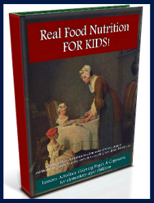 Food Nutrition FOR KIDS! based on Weston A. Price (alternative to Food Pyramid lessons, etc)